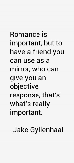 but to have a friend you can use as a mirror who can give you