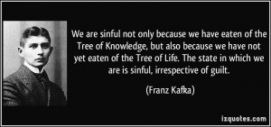 Tree of Knowledge, but also because we have not yet eaten of the Tree ...