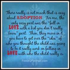 Adoption isn't easy...It's about LOVE. #quote