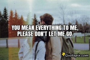 You Mean Everything To Me Quotes Tumblr You mean everything to me,