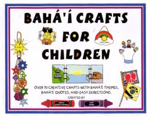 baha i crafts for children over 70 creative crafts with baha i quotes ...