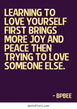 Create graphic picture sayings about love - Learning to love yourself ...