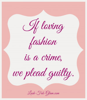 fab glam.com friday five fabulous fashion quotes 1 Independent Girl ...