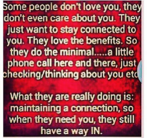 Users & abusers. This sounds exactly like two family members I've had ...