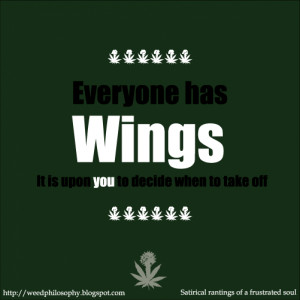 weed power motivation quotes wings: weed philosophy