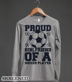 Proud Soccer Girlfriend - I need this More