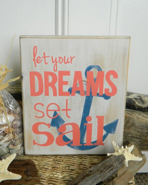 Dreams Set Sail - Beach Quote Hand Painted Wood Sign...why don't they ...
