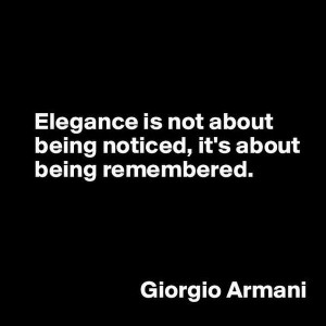... being noticed, it's about being remembered. Giorgio Armani in elegance