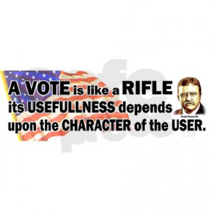teddy_roosevelt_quote_a_vote_is_like_a_rifle_sti.jpg?color=White ...