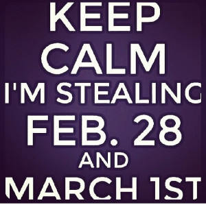 Keep calm!! Leap year baby!