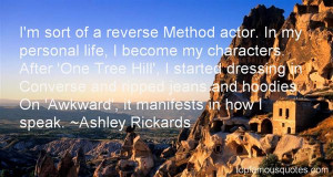 Favorite Ashley Rickards Quotes