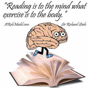Reading Is To The Mind Exercise Is To The Body - Books Quotes