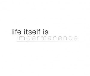 life #impermanence #quotes