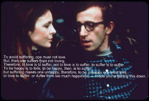 """... …"""" -Woody Allen motivational inspirational love life quotes"""