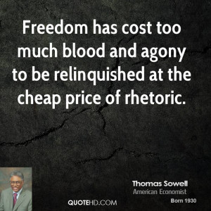 Freedom has cost too much blood and agony to be relinquished at the ...