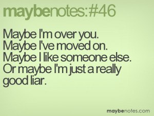 Im Over You Quotes Maybe i'm over you.