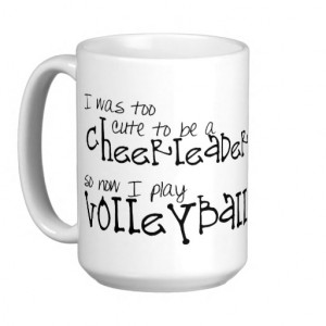 Volleyball Cheerleader Funny Quote Mug