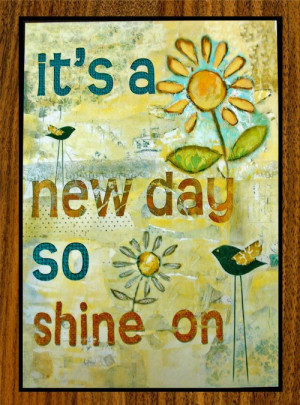 Its a New Day So Shine On...8 x 12 Print on Wood Sunflower Daisy Birds ...