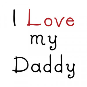 LOVE DADDY WITH ALL MY HEART