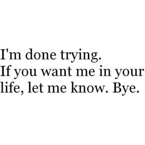 bye,done,life,trying,le,love,im,done,trying ...