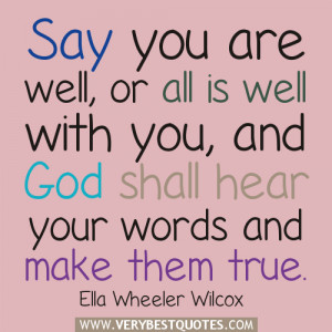 God quotes, Say you are well, or all is well with you, and God shall ...