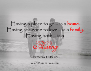 ... Place To Go Is A Home Having Someone To Love Is A Family - Time Quote