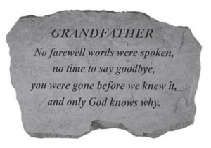 Grandfather No Farewell Words Were Spoken, No Time To Say Goodbye, You ...