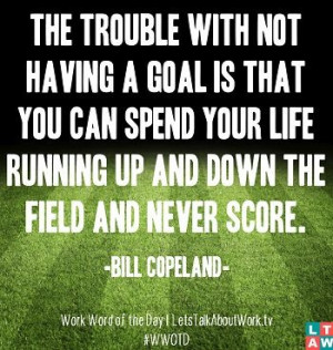 Quote of the day work, deep, wise, sayings, bill copeland