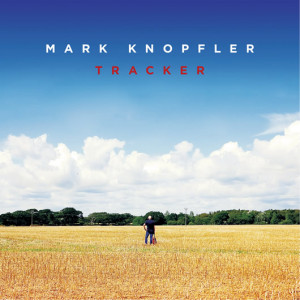 Mark Knopfler Announces 'Tracker' — Exclusive Quotes & Pre-Order ...