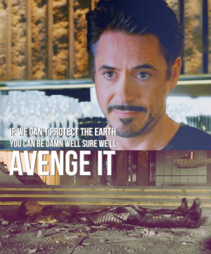 Tony Stark - The Avengers   Quotes