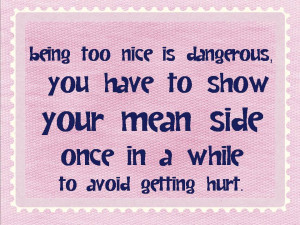 Quotes About Being Too Nice. QuotesGram