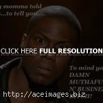 kevin hart seriously funny quotes about life love birthday sayings