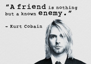 Friend Is Nothing But A Know Enemy