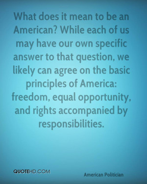 What does it mean to be an American? While each of us may have our own ...