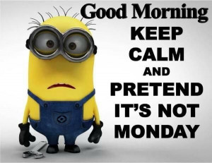 Good Morning Monday Minion