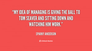 Sparky Anderson Quotes