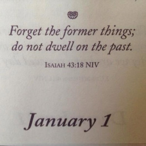 do not dwell on the past