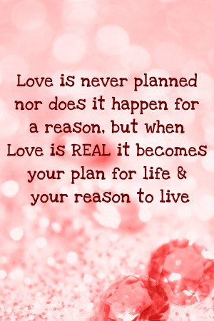 Romantic Quote - Love is never planned nor does it happen for a reason ...