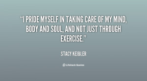 ... and soul, and not just through... - Stacy Keibler at Lifehack Quotes