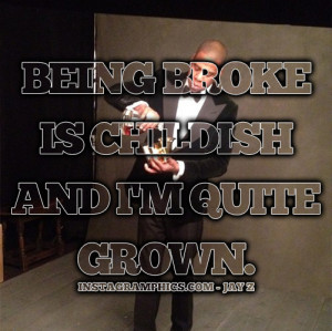 Being Broke Is Childish Jay Z Quote Graphic