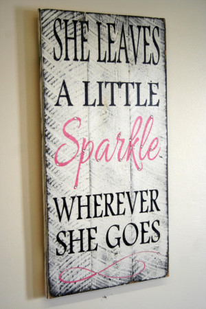 You are here: Home › Quotes › She Leaves A Little Sparkle Wherever ...