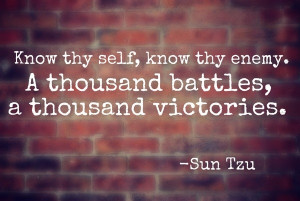 Sun tzu, quotes, sayings, know thy self, know thy enemy