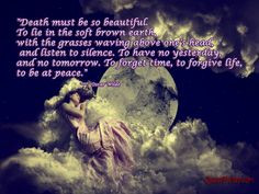 Grandmother passed away and this quote has eased my mind, knowing she ...