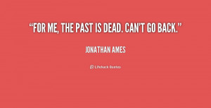 quote-Jonathan-Ames-for-me-the-past-is-dead-cant-171235.png