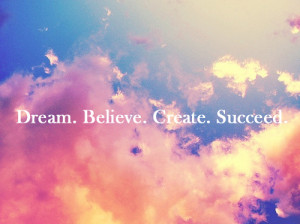 believe, create, dream, pink, quote, sky, succeed