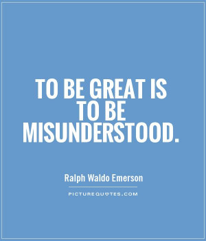 Misunderstood Quotes Misunderstood quotes