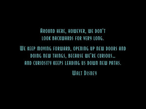 """... Meet the Robinsons""""! This quote at the end sums up life pretty well"""