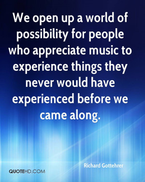 ... Never Would Have Experienced Before We Came Along. - Richard Gottehrer