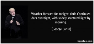 ... dark. Continued dark overnight, with widely scattered light by morning
