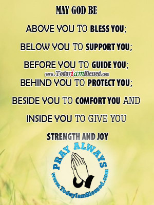 ... you; beside you to comfort you and inside you to give you strength and